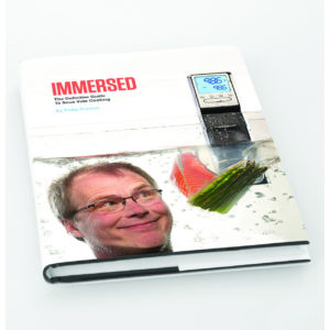 Immersed: The Definitive Guide to Sous Vide Cooking