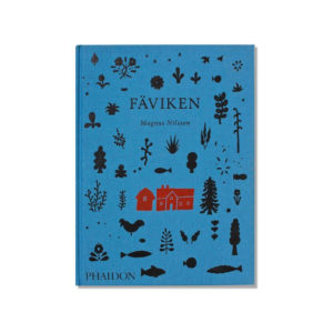 FAVIKEN Cookbook by Magnus Nilsson.
