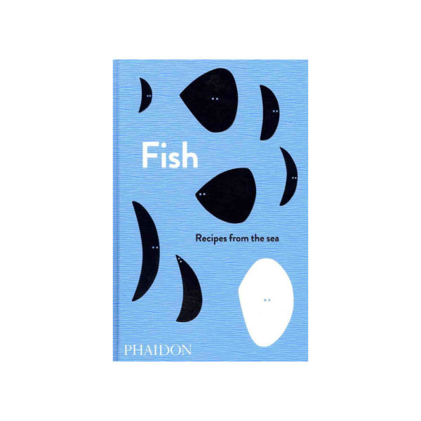 FISH:RECIPES FROM THE SEA